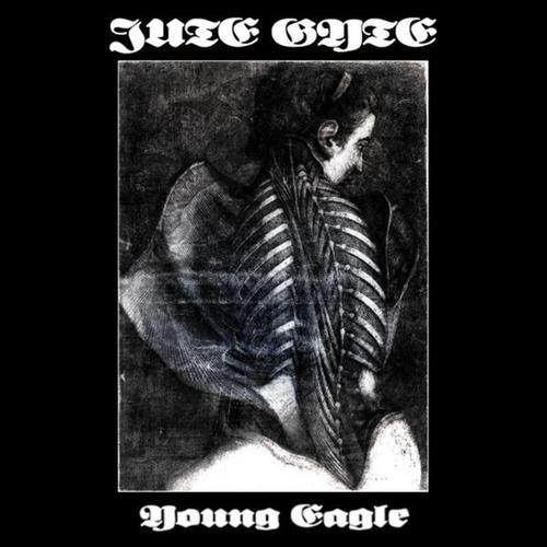 Jute Gyte - Young Eagle