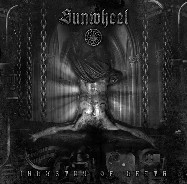 Sunwheel - Industry of Death