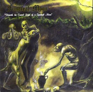 Funereal Moon - Beneath the Cursed Light of a Spectral Moon