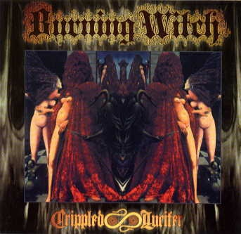 Burning Witch - Crippled Lucifer (Seven Psalms for Our Lord of Light)