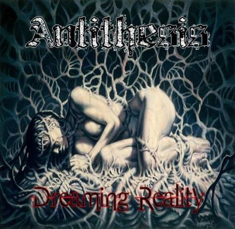 Antithesis - Dreaming Reality