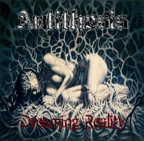 Antithesis - Dreaming Reality