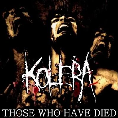 Kolera - Those Who Have Died