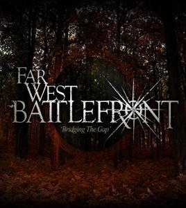 Far West Battlefront - Bridging the Gap