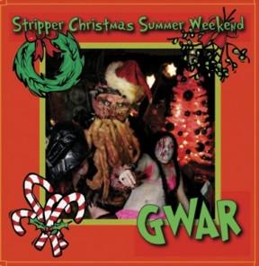 Gwar - Stripper Christmas Summer Weekend