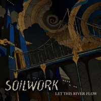 Soilwork - Let This River Flow