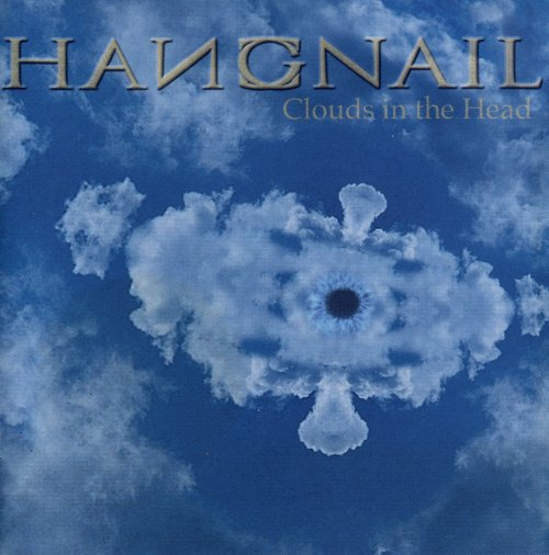 Hangnail - Clouds in the Head