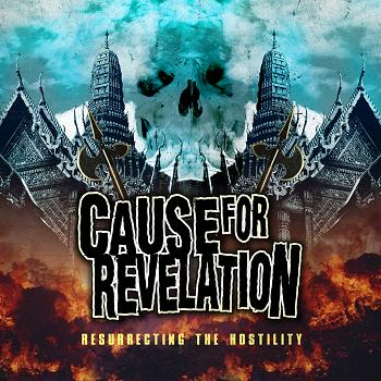 Cause for Revelation - Resurrecting the Hostility