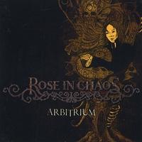 Rose in Chaos - Arbitrium