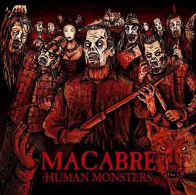 Macabre - Human Monsters