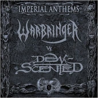 Dew-Scented / Warbringer - Imperial Anthems No. 2