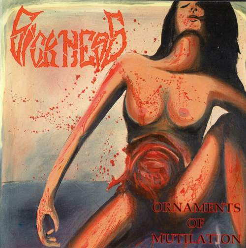 Sickness - Ornaments of Mutilation