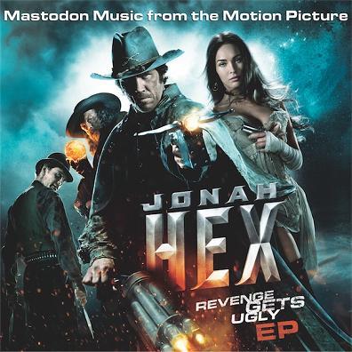 Mastodon - Jonah Hex: Revenge Gets Ugly EP