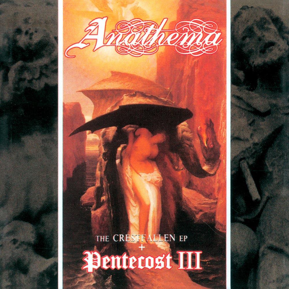 Anathema - The Crestfallen EP + Pentecost III