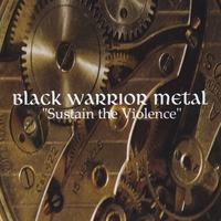 Black Warrior Metal - Sustain the Violence
