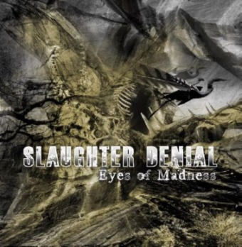 Slaughter Denial - Eyes of Madness