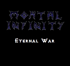 Mortal Infinity - Eternal War