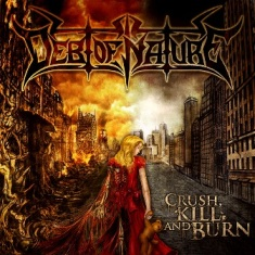 Debt of Nature - Crush, Kill and Burn