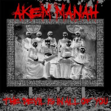 Akem Manah - The Devil Is in All of You