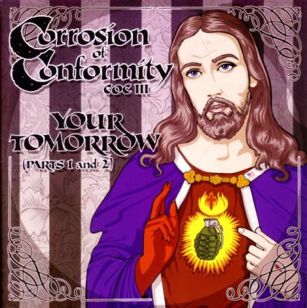 Corrosion of Conformity - Your Tomorrow (Parts 1 and 2)