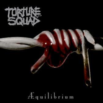 Torture Squad - Æquilibrium