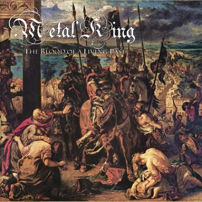 Metal King - The Blood of a Living Past