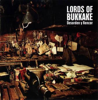 Lords of Bukkake - Desorden y rencor
