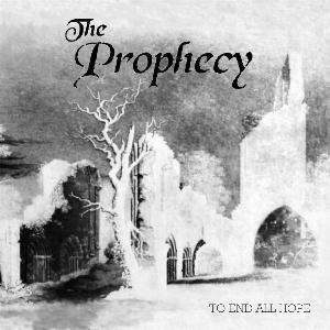 The Prophecy - To End All Hope