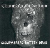Chainsaw Dissection - Dismembered Rotten Dead