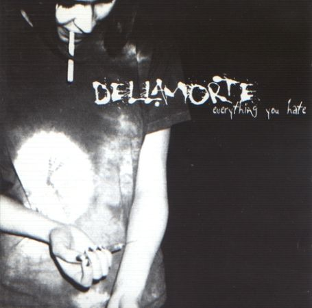 Dellamorte - Everything You Hate