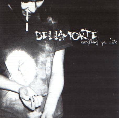 Dellamorte - Everything You Hate