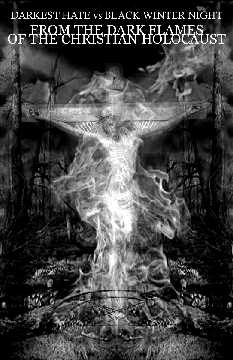 Darkest Hate / Black Winter Night - From the Dark Flames of the Christian Holocaust
