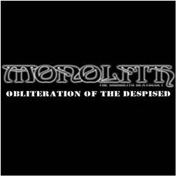 Monolith - Obliteration of the Despised