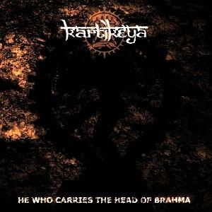 Kartikeya - He Who Carries the Head of Brahma