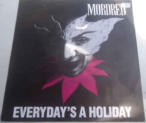 Mordred - Everyday's a Holiday / Super Freak