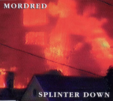 Mordred - Splinter Down