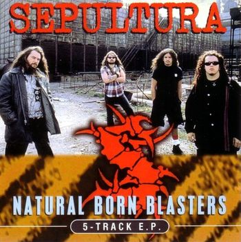 Sepultura - Natural Born Blasters
