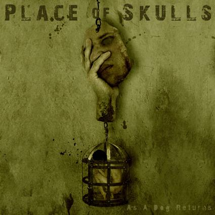 Place of Skulls - As a Dog Returns