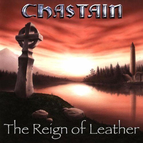 Chastain - The Reign of Leather