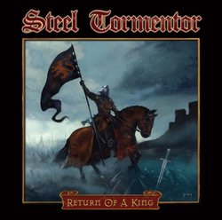 Steel Tormentor - Return of a King