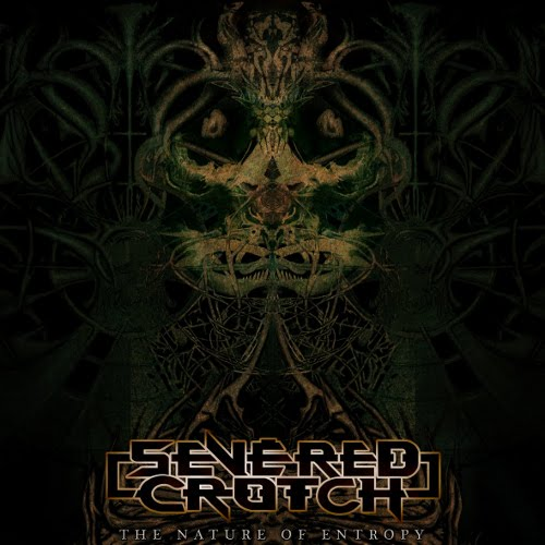 Severed Crotch - The Nature of Entropy