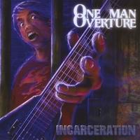 One Man Overture - Incarceration