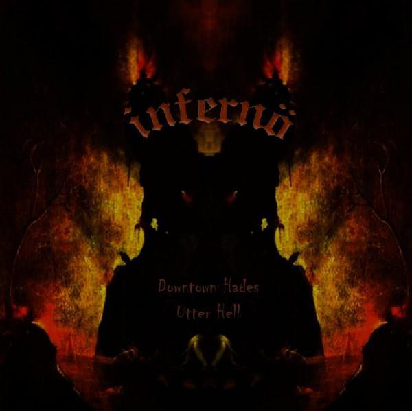 Infernö - Downtown Hades / Utter Hell