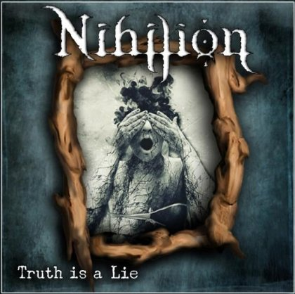 Nihilion - Truth Is a Lie