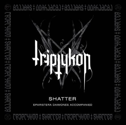 Triptykon - Shatter