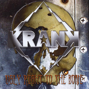 Krank - Ugly Right to the Bone