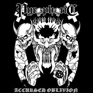 Pyrophoric - Accursed Oblivion