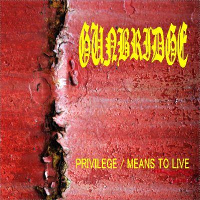 Gunbridge - Privilege / Means to Live