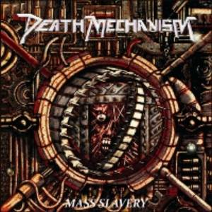 Death Mechanism - Mass Slavery