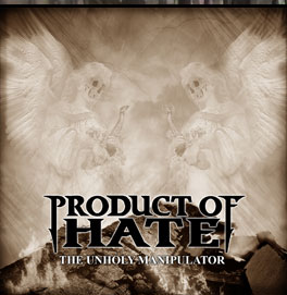 Product of Hate - The Unholy Manipulator